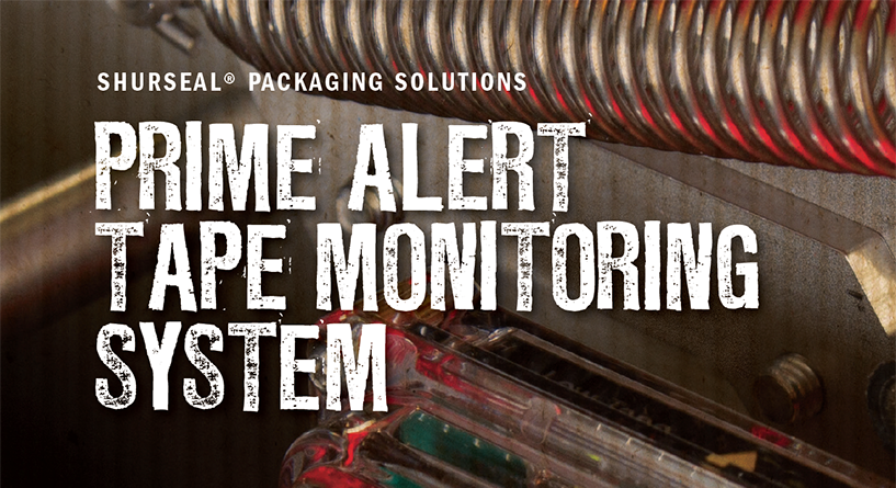ShurSEAL® Packaging Solutions – Prime Alert Tape Monitoring System
