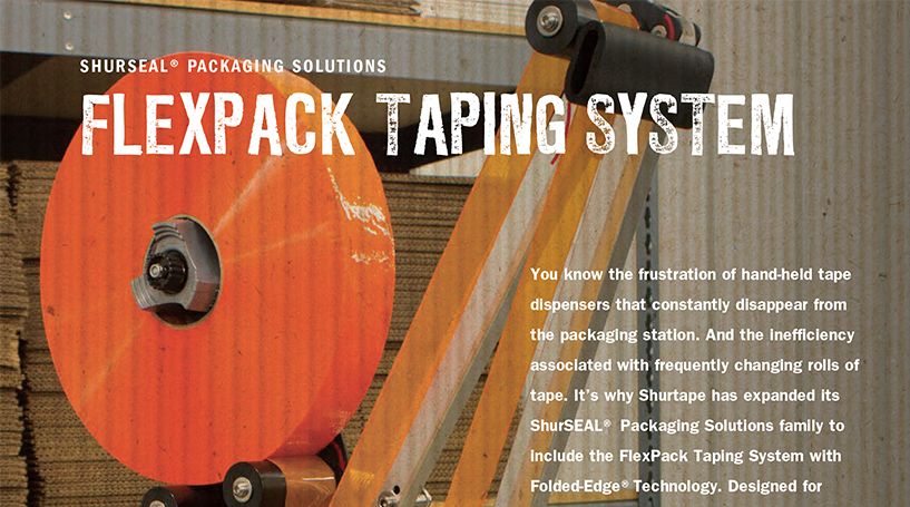 ShurSEAL® Packaging Solutions – FlexPack Taping System